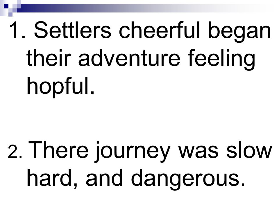 1. Settlers cheerful began their adventure feeling hopful.
