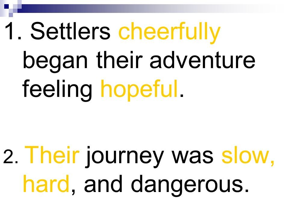 1. Settlers cheerfully began their adventure feeling hopeful.