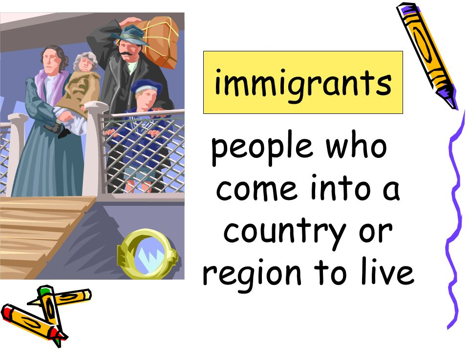 people who come into a country or region to live