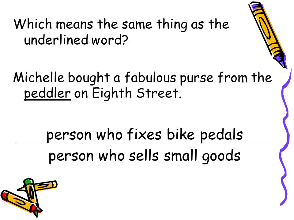 person who fixes bike pedals person who sells small goods