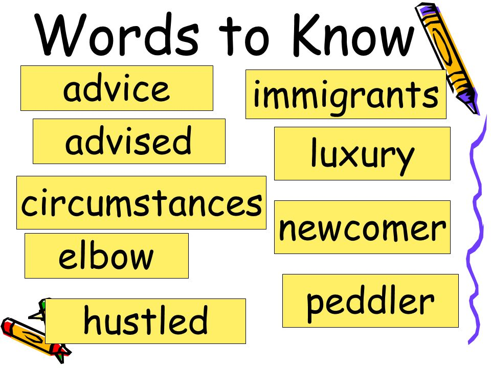 Words to Know advice immigrants advised luxury circumstances newcomer