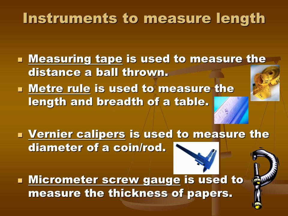 Instruments to measure length