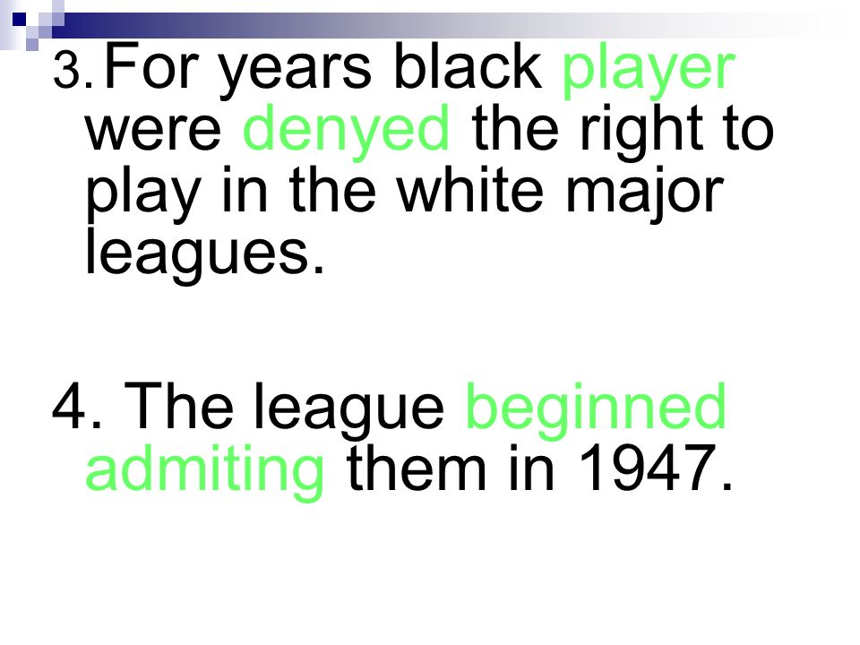 4. The league beginned admiting them in 1947.