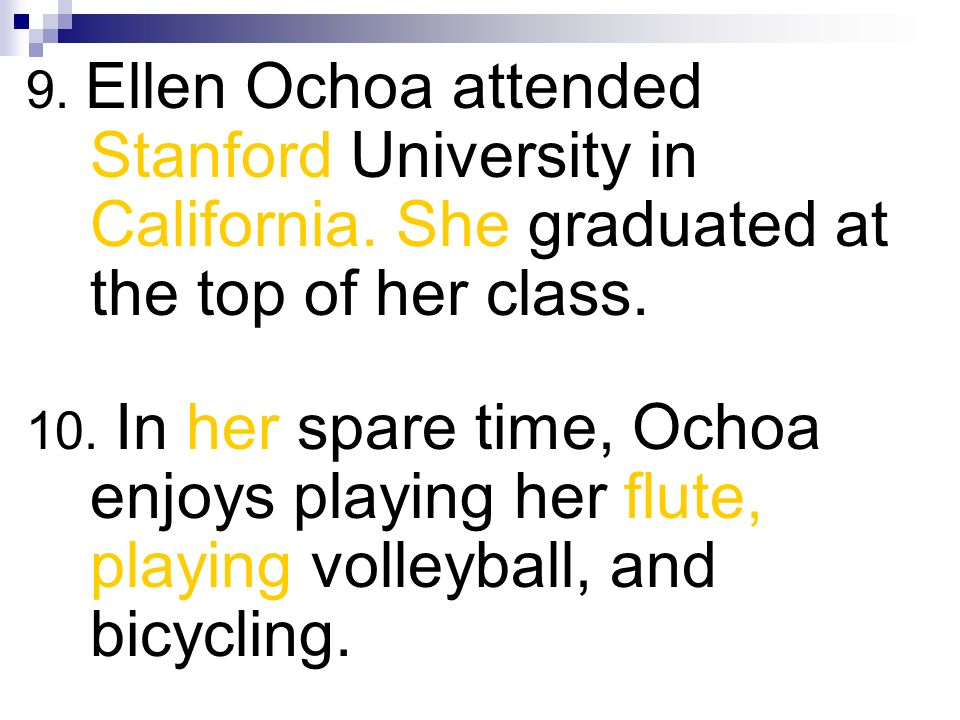9. Ellen Ochoa attended Stanford University in California