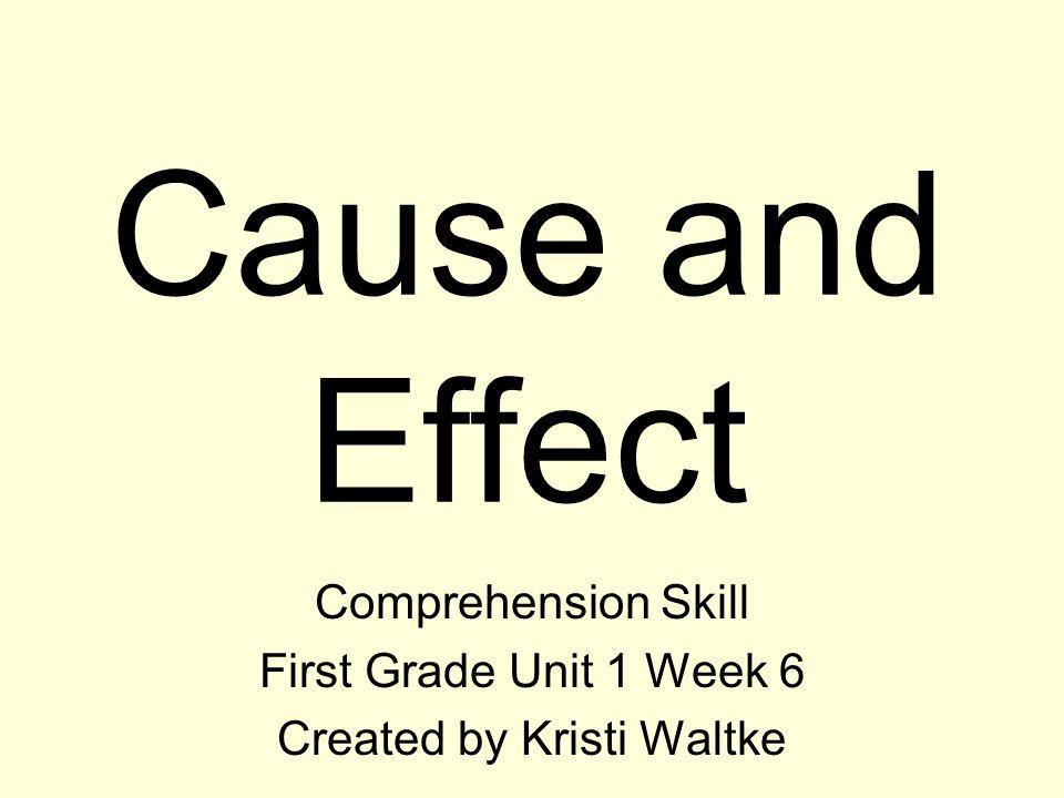 Comprehension Skill First Grade Unit 1 Week 6 Created by Kristi Waltke