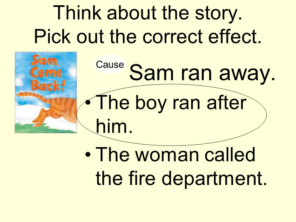 Think about the story. Pick out the correct effect.