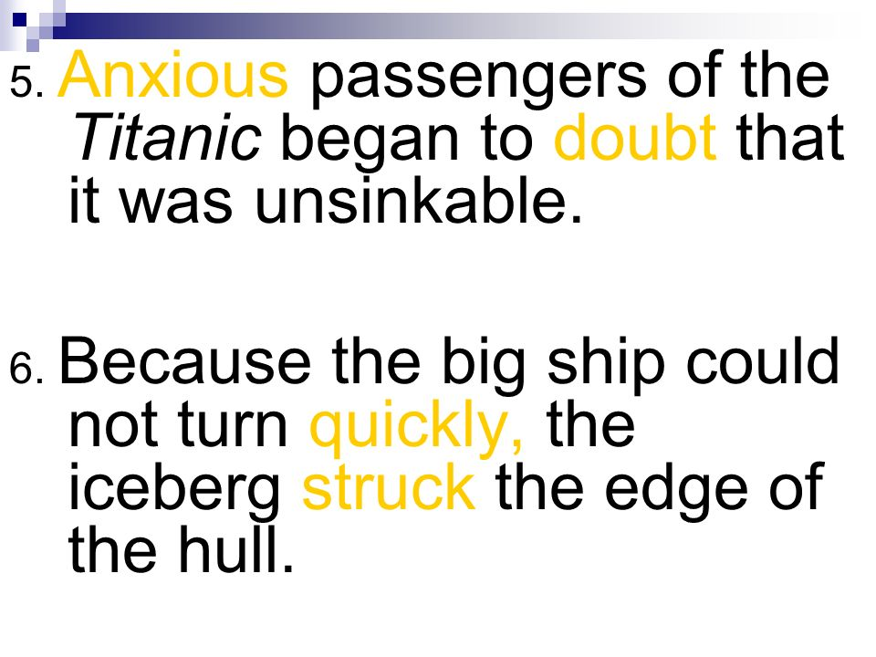 5. Anxious passengers of the Titanic began to doubt that it was unsinkable.