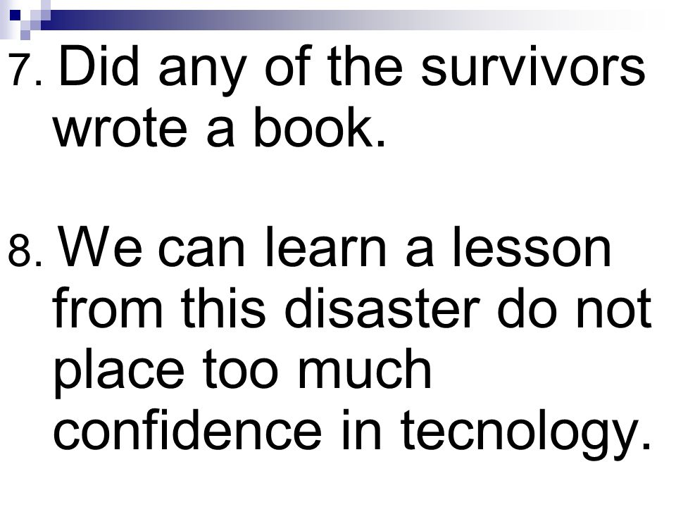 7. Did any of the survivors wrote a book.