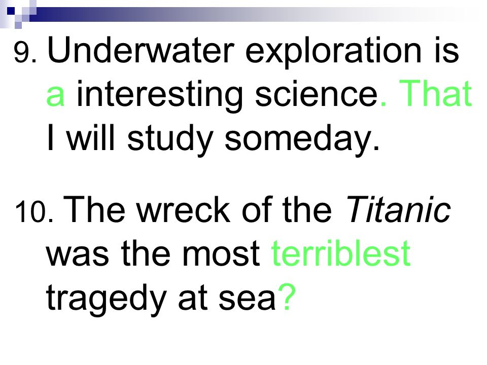 9. Underwater exploration is a interesting science