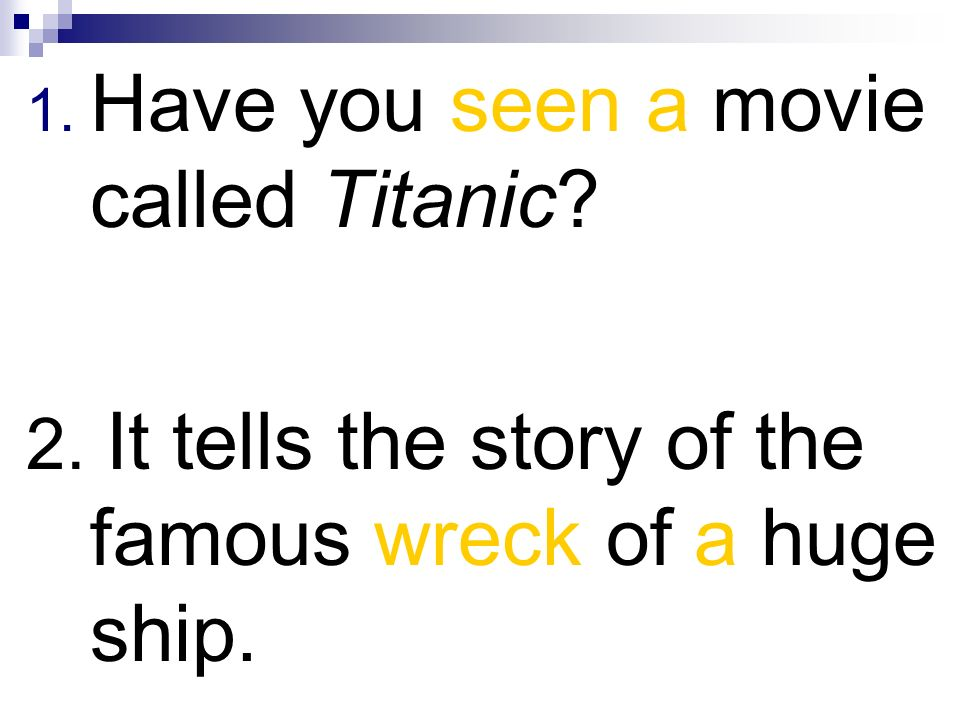 Have you seen a movie called Titanic