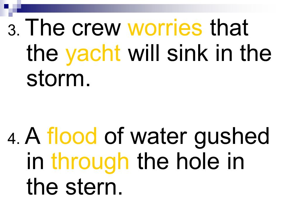 3. The crew worries that the yacht will sink in the storm.