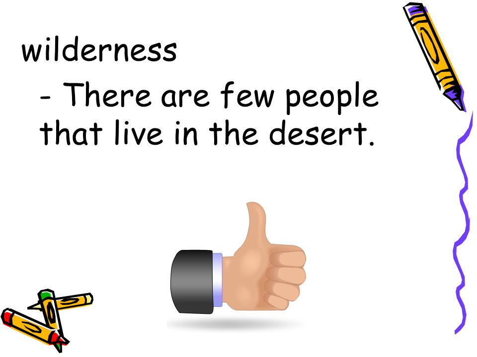 wilderness - There are few people that live in the desert.