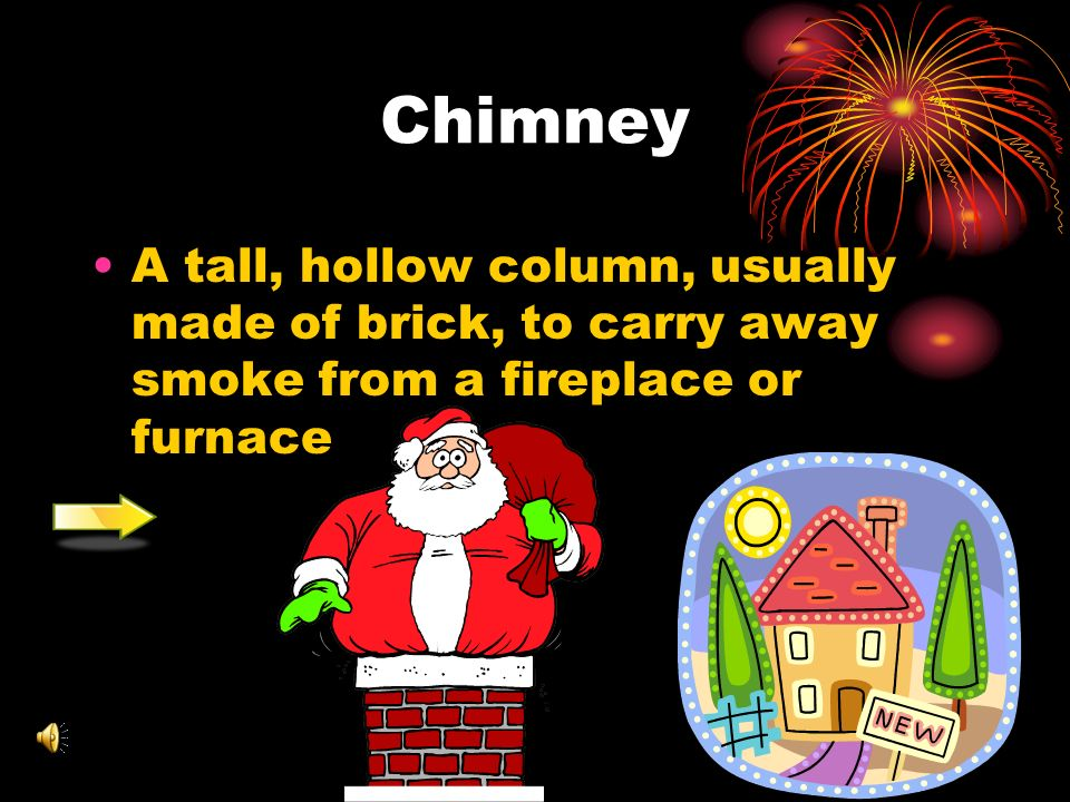 Chimney A tall, hollow column, usually made of brick, to carry away smoke from a fireplace or furnace.