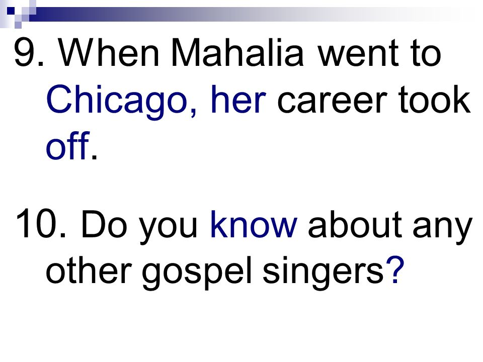 9. When Mahalia went to Chicago, her career took off.