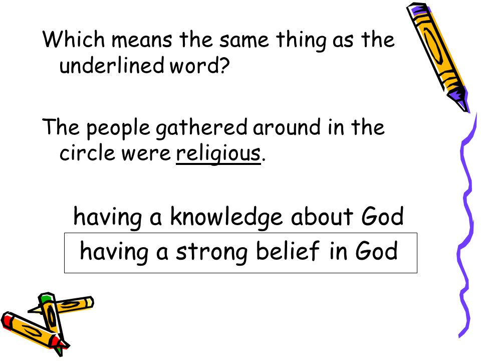 having a knowledge about God having a strong belief in God