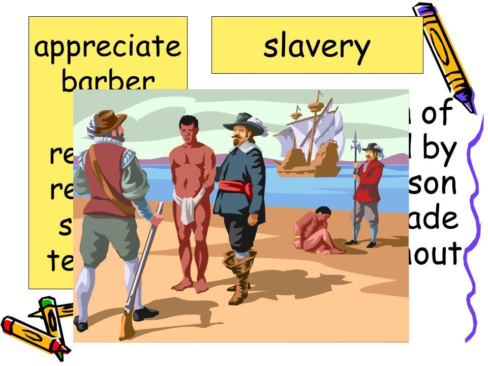 appreciate barber. choir. released. religious. slavery. teenager. slavery.