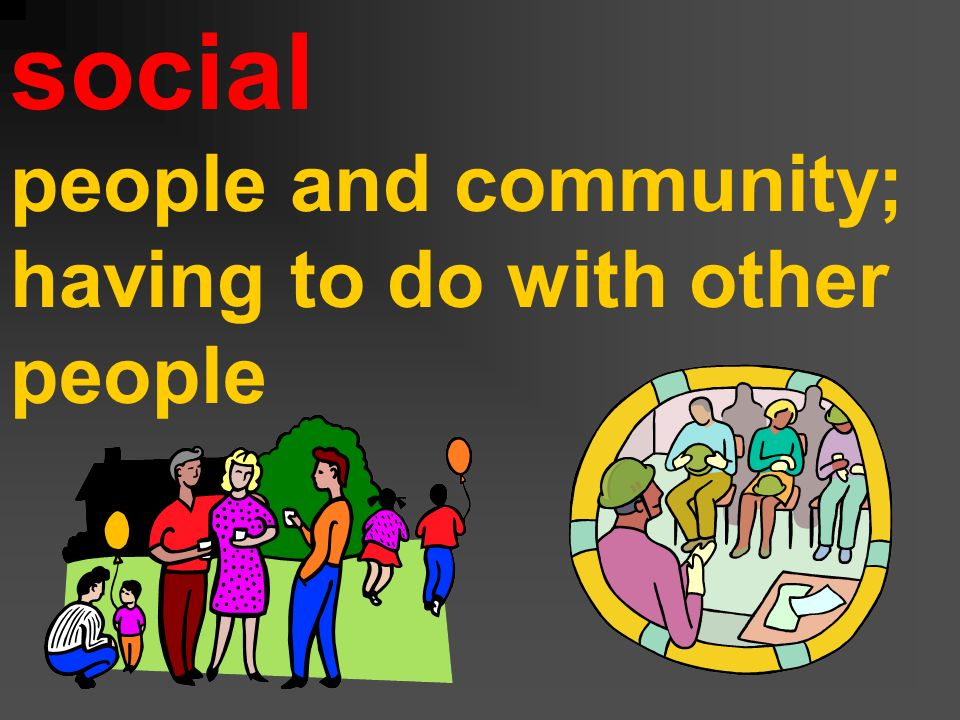 social people and community; having to do with other people