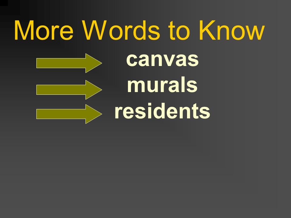 More Words to Know canvas murals residents