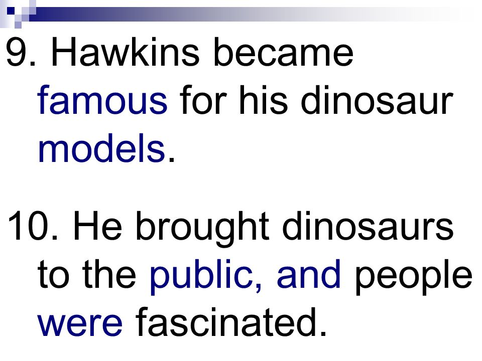 9. Hawkins became famous for his dinosaur models.