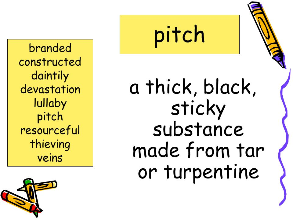a thick, black, sticky substance made from tar or turpentine