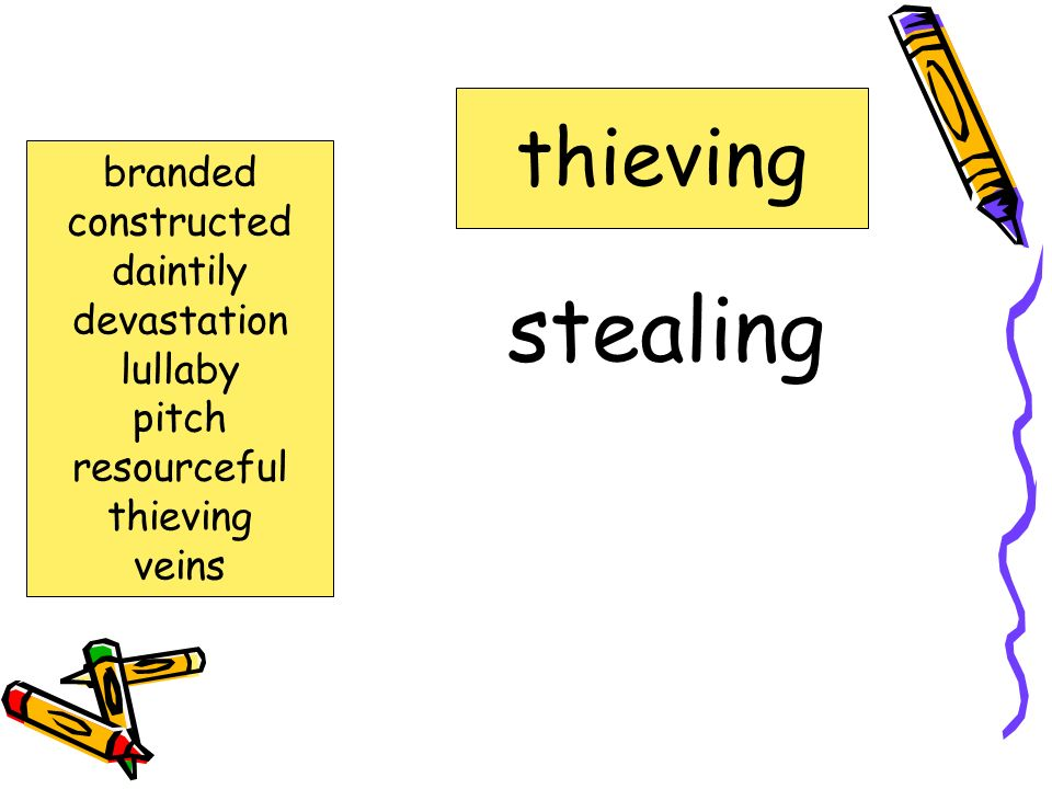 stealing thieving branded constructed daintily devastation lullaby