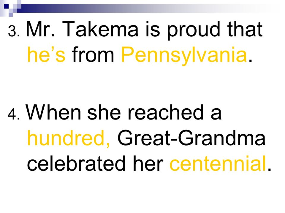 3. Mr. Takema is proud that he's from Pennsylvania.