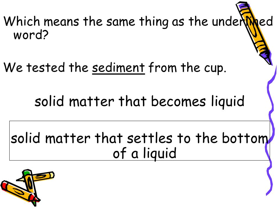 solid matter that becomes liquid
