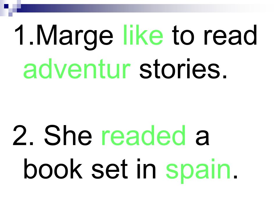 Marge like to read adventur stories.