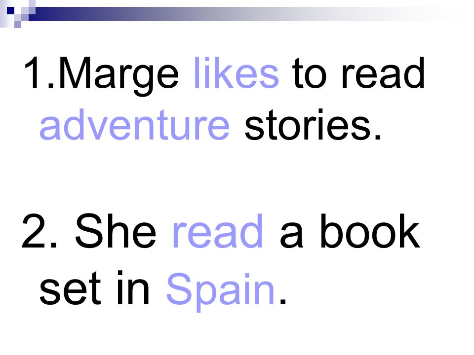 2. She read a book set in Spain.