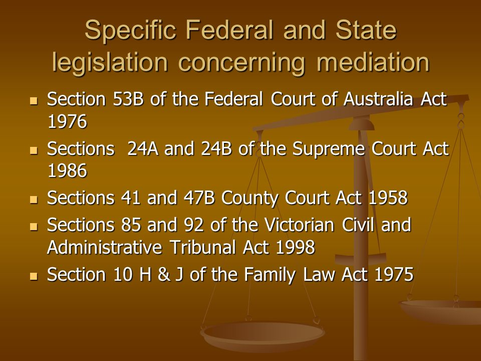 Specific Federal and State legislation concerning mediation