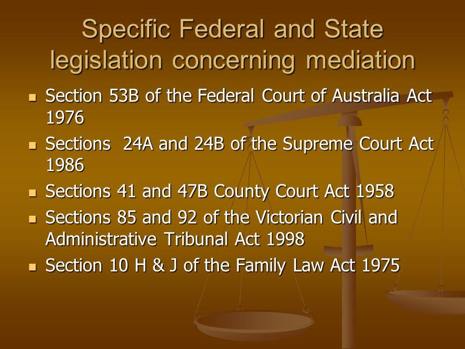 Specific Federal and State legislation concerning mediation