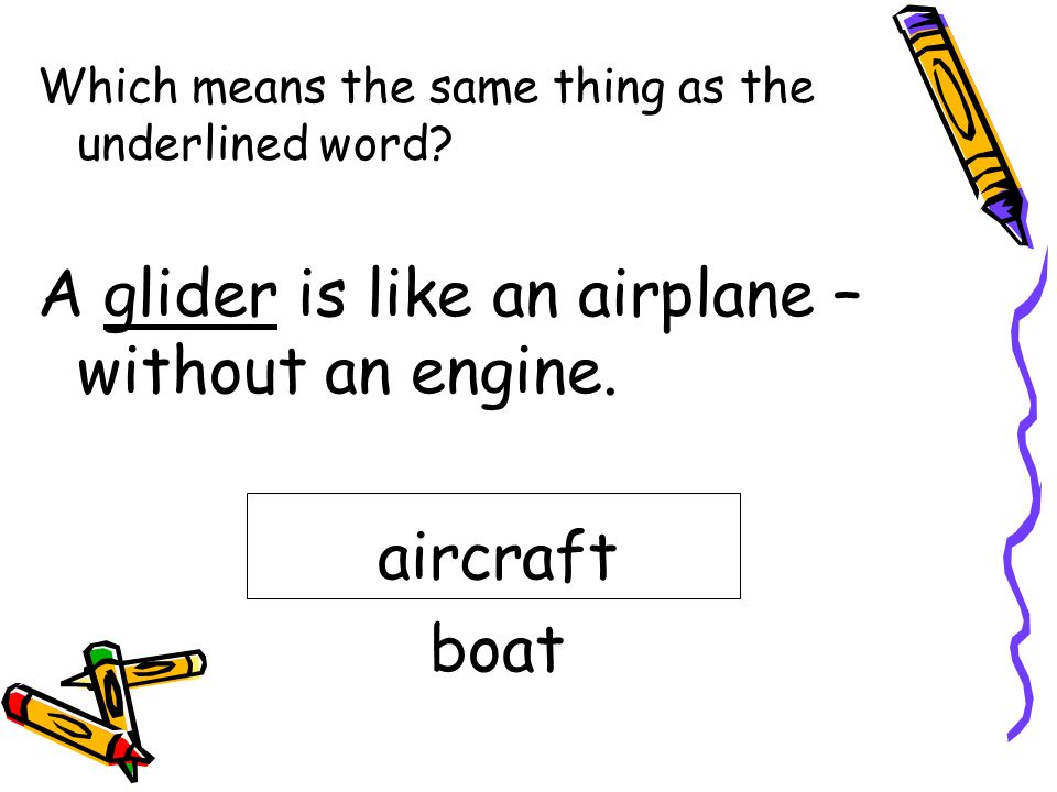 A glider is like an airplane – without an engine.