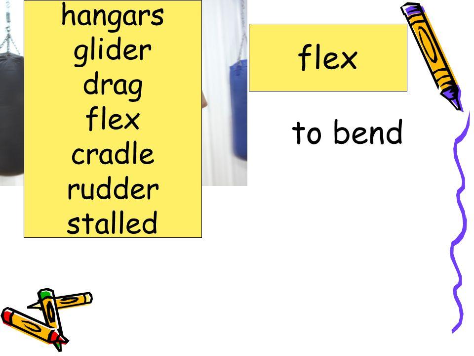 hangars glider drag flex cradle rudder stalled flex to bend