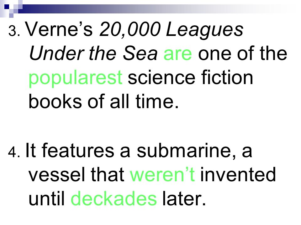 3. Verne's 20,000 Leagues Under the Sea are one of the popularest science fiction books of all time.
