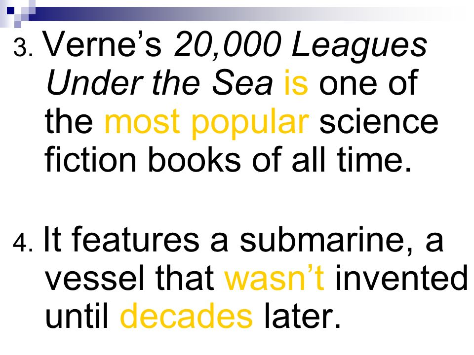 3. Verne's 20,000 Leagues Under the Sea is one of the most popular science fiction books of all time.