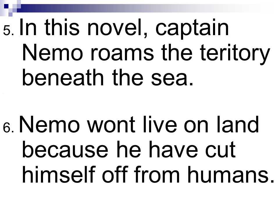 5. In this novel, captain Nemo roams the teritory beneath the sea.