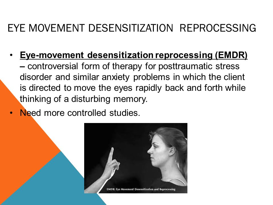 eye movement desensitization and reprocessing Emdr stands for eye movement desensitization and reprocessing originally  discovered in the late 1980s by francine shapiro, emdr was.