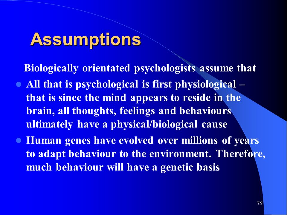 psychological assumptions A selection of free psychology essay questions which have been made available psychological type development theory on the assumptions they make about.