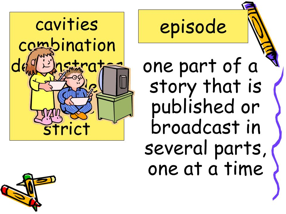 episode cavities. combination. demonstrates. episode. profile. strict.