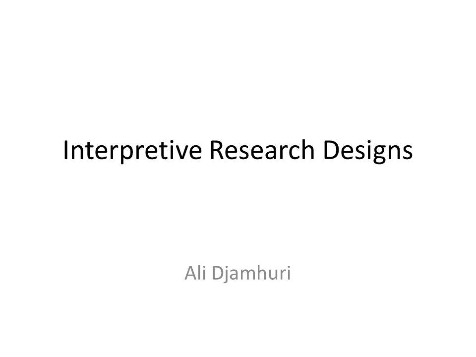 interpretive research Social science analysts research and contrast data in order to make more thoughtful summaries it is within certain contexts that they can make well-informed decisions and interpretations of.