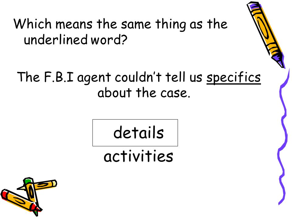 The F.B.I agent couldn't tell us specifics about the case.