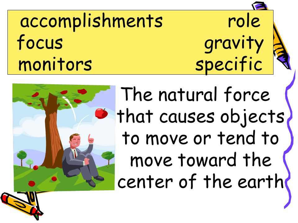 gravity accomplishments role focus gravity monitors specific
