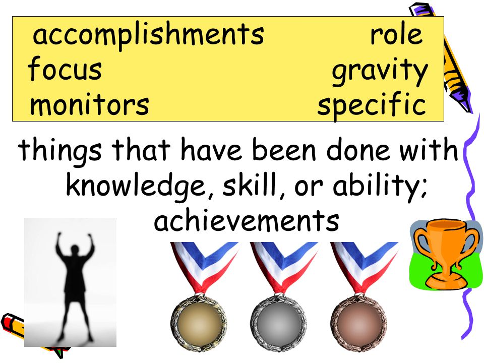 accomplishments accomplishments role focus gravity monitors specific
