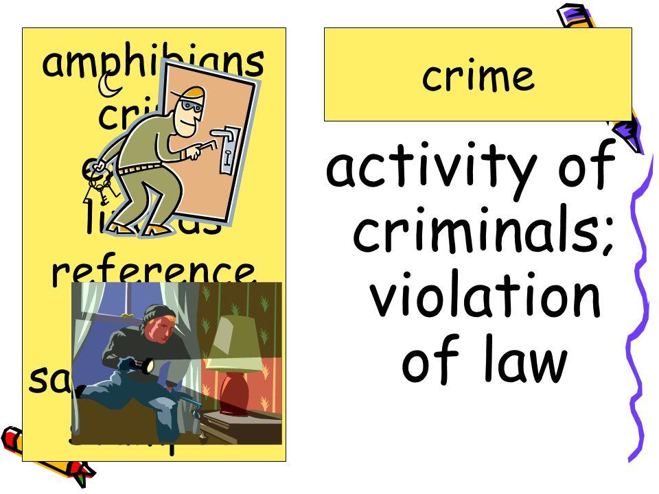 activity of criminals; violation of law