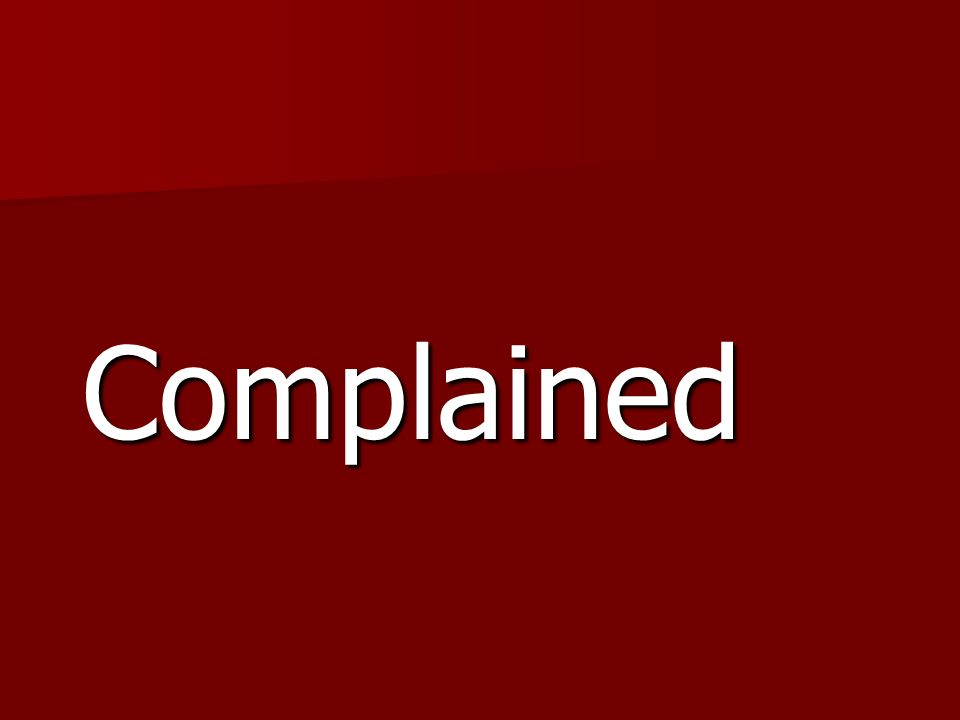 Complained