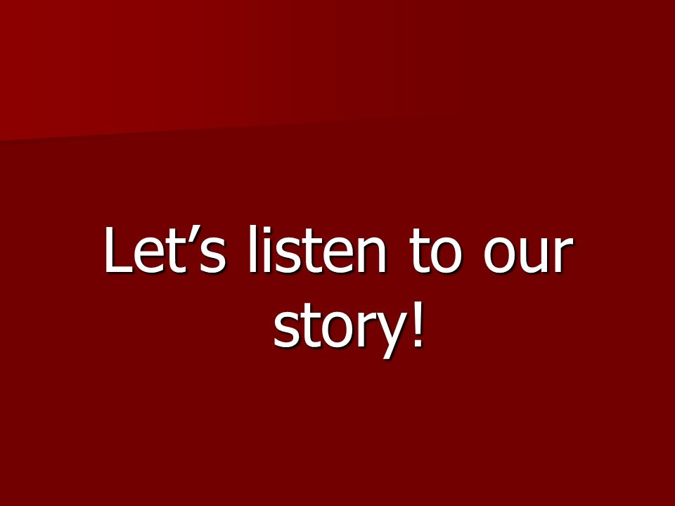 Let's listen to our story!