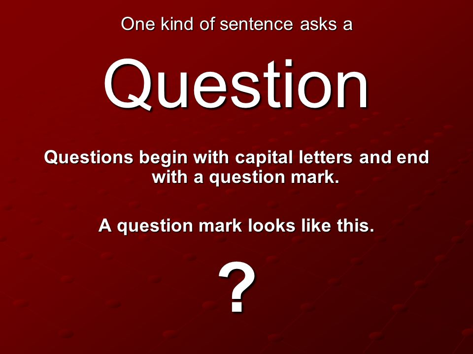 Question One kind of sentence asks a