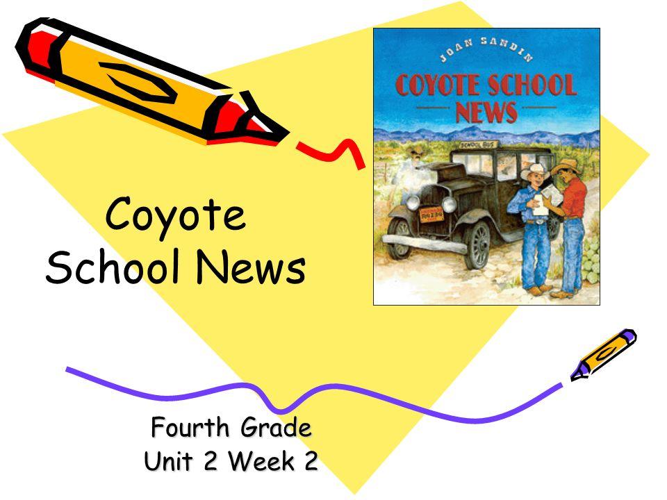 Coyote School News Fourth Grade Unit 2 Week 2