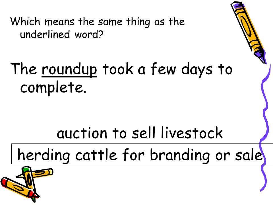 The roundup took a few days to complete.