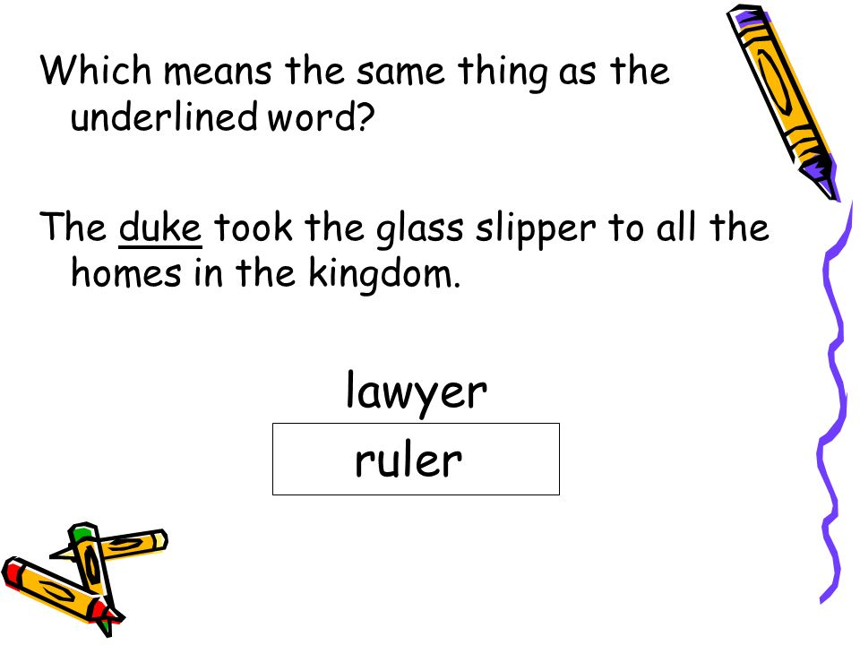 lawyer ruler Which means the same thing as the underlined word
